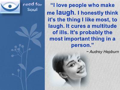 , Laugh, Laughing Benefits, Value - quotes Osho, Audrey Hepburn Humor ...